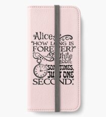"""""""How long is forever?"""" Alice in Wonderland quote iPhone Wallet/Case/Skin"""