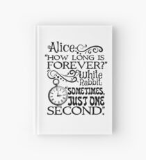 """""""How long is forever?"""" Alice in Wonderland quote Hardcover Journal"""