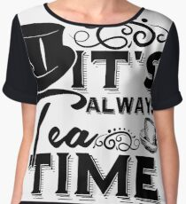 """""""Always tea time"""" - The Mad Hatter, Alice in wonderland Chiffon Top"""