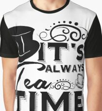 """Always tea time"" - The Mad Hatter, Alice in wonderland Graphic T-Shirt"