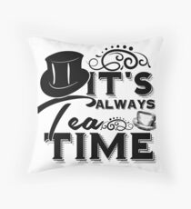 """Always tea time"" - The Mad Hatter, Alice in wonderland Throw Pillow"