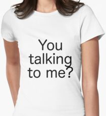 You talking to me, Travis Bickle T-Shirt