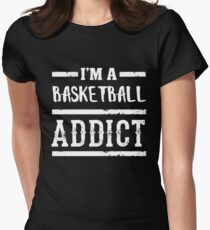 I'm a Basketball Addict - Sports Athlete  Womens Fitted T-Shirt
