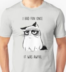 Grumpy Cat - I had fun once Unisex T-Shirt