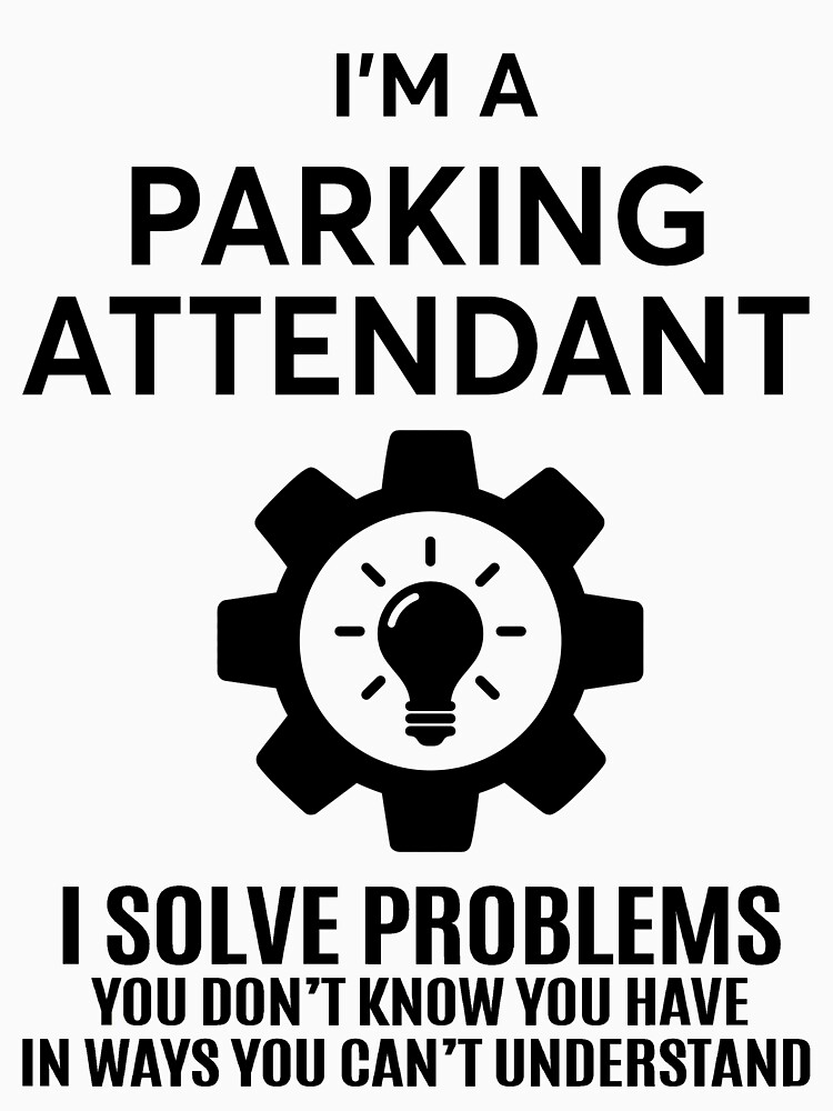 PARKING ATTENDANT - NICE DESIGN 2017 by piperjordan