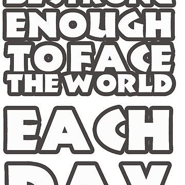 Be strong enough to face the world each day stickers by mahmoud787