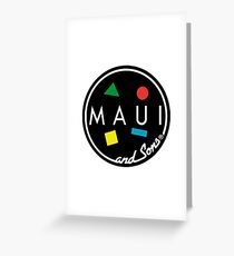 MAUI and Sons Greeting Card