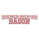 Bringing Home the Bacon funny quote by Tee Brain Creative