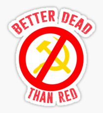 Better Dead Than Red Cold War Anti Communist Slogan Hammer and Sickle Russia Sticker