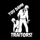 You Damn Traitors! (White on Black) by Cafer Korkmaz