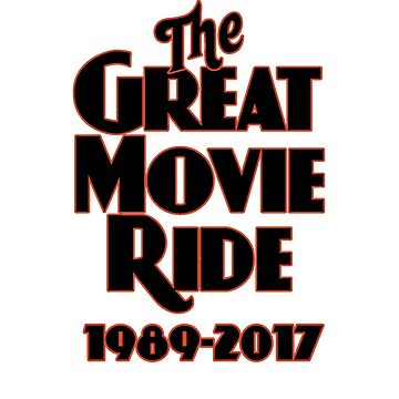 The Great Movie Ride Goodbye by Bt519
