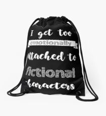 I get too emotionally attached to fictional characters Drawstring Bag