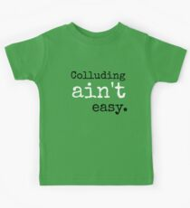 Colluding ain't easy  Kids Tee