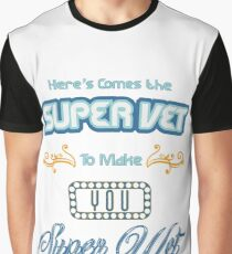 "VET: ""Here Comes The Supervet To Make You Superwet"" Graphic T-Shirt"
