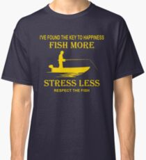 The key to happiness fish more stress less shirt Classic T-Shirt