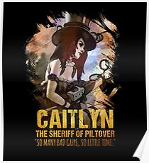 League of Legends CAITLYN - [The Sheriff Of Piltover] Poster