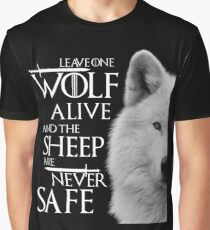 Leave one wolf alive and sheep are never safe - white Graphic T-Shirt