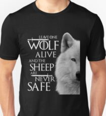 Leave one wolf alive and sheep are never safe - white T-Shirt