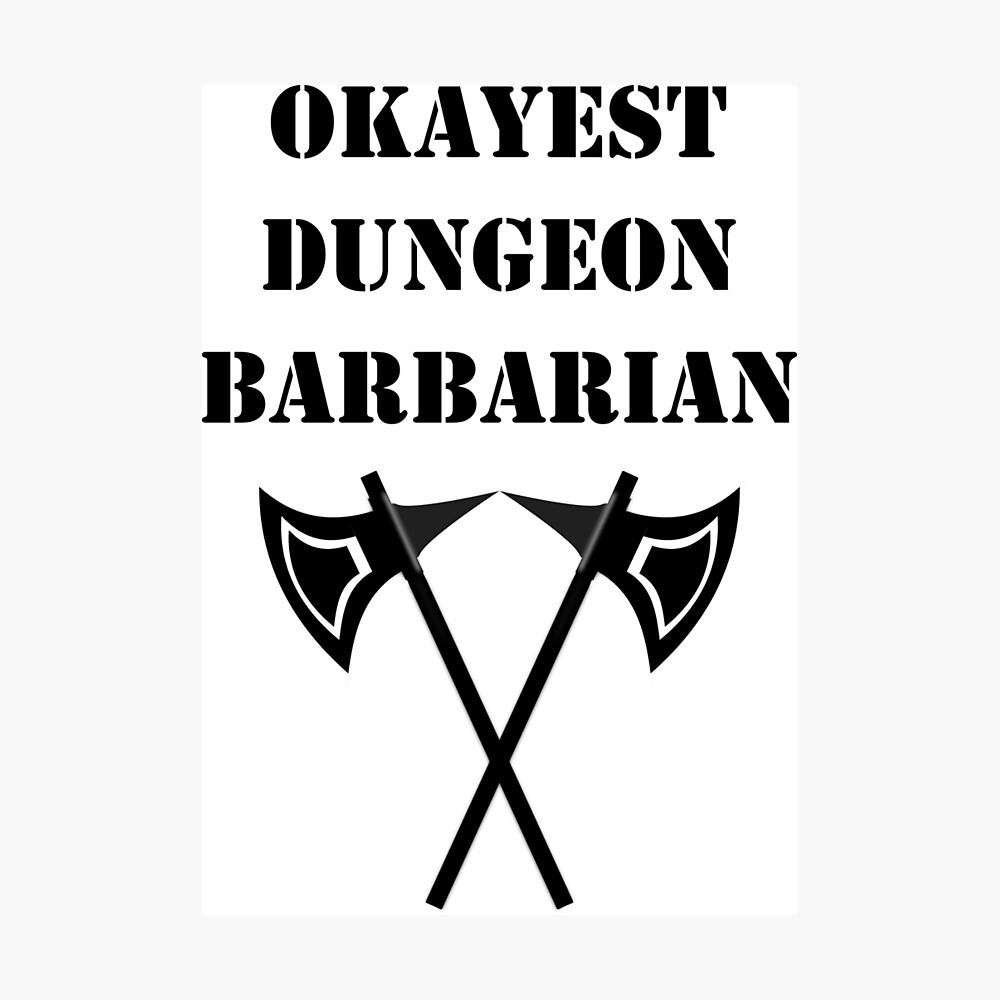 Dungeon Okayest Barbarian 5E RPG Rage Meme Class Lámina fotográfica