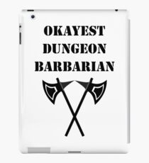 Dungeon Okayest Barbarian RPG Rage Class iPad Case/Skin