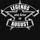 Legends are born in August (Birthday Present / Birthday Gift / White) by MrFaulbaum