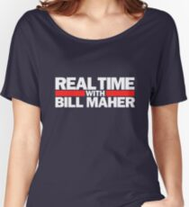 Real time with Bill Maher mug Women's Relaxed Fit T-Shirt