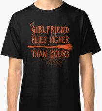 My Girlfriend Flies Higher Than Yours Halloween Graphic Classic T-Shirt