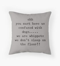 Whippet quote Throw Pillow