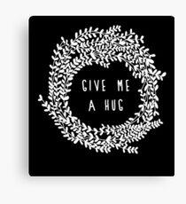 Give me a hug Canvas Print