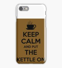 Keep calm and put the kettle on iPhone Case/Skin