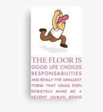 THE FLOOR IS GOOD LIFE CHOICES Canvas Print