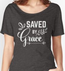 Saved By Grace Women's Relaxed Fit T-Shirt