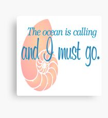 The Ocean is Calling and I must Go - Pink Seashell Beach Quote Canvas Print