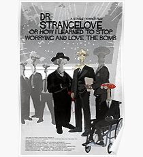 Dr. Strangelove Or How I Learned to Stop Worrying and Love the Bomb Poster