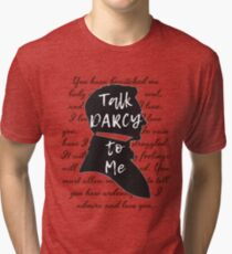 Talk Darcy to Me, Funny Quote, Jane Austen Gift Tri-blend T-Shirt