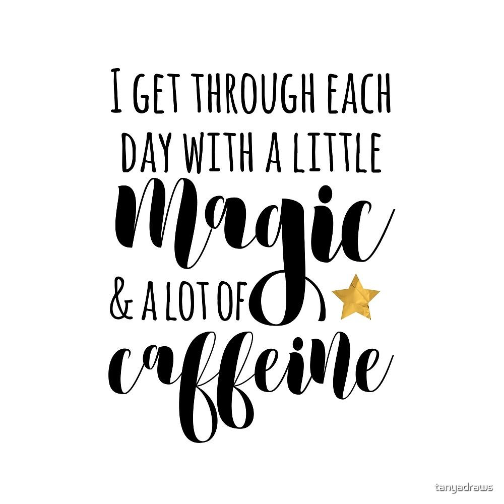 A little Magic & a lot of Caffeine by tanyadraws