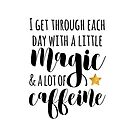 A little Magic & a lot of Caffeine by tanyadraws