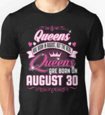 Queens Are Born On August 30 T-Shirt