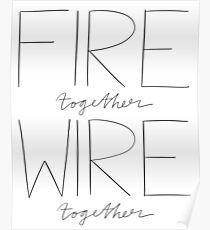 Fire Together Wire Together Poster