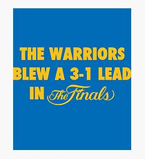 The Warriors Blew a 3-1 Lead in the Finals Photographic Print