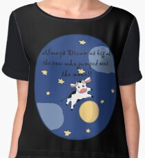 Always Dream As Big As The Cow Who Jumped Over The Moon Women's Chiffon Top