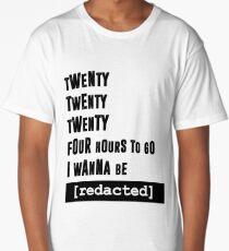 i wanna be [redacted] Long T-Shirt