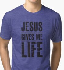 Jesus Gives Me Life - Christian Faith  Tri-blend T-Shirt