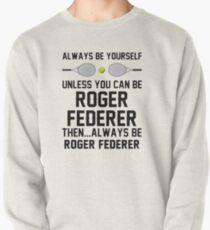 roger is always federer Pullover