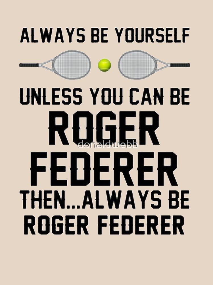 Roger ist immer Federer von donaldwebb