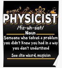 Funny Physicist Definition T-Shirt Poster