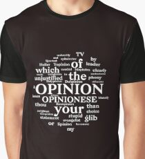 Opinionese finely defined opinions...Finally! Graphic T-Shirt
