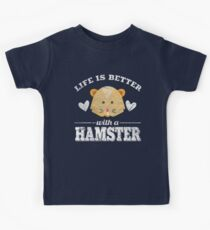 Life Is Better With A Hamster Kids Tee