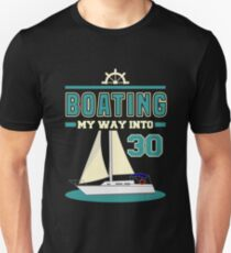 Boating my Way into 30 T-Shirt