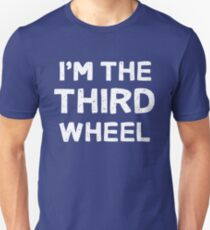 I'm The Third Wheel T-Shirt